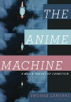 Thomas Lamarre. The anime machine